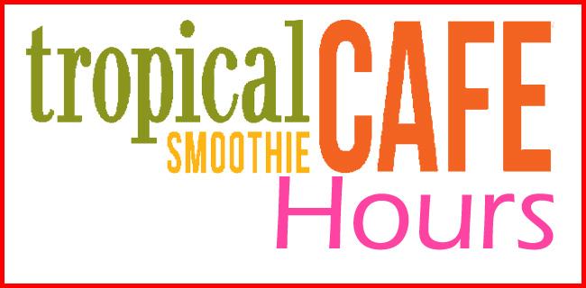 Tropical Smoothie Cafe Hours